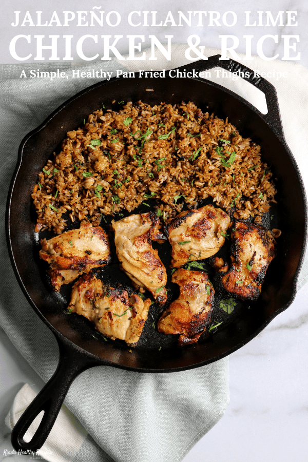 A simple recipe for super tender, flavorful pan fried chicken thighs and rice in a jalapeño lime juice, cilantro, and garlic reduction. Recipe includes modifications for lower calorie, lower carb diets. This is a must try!