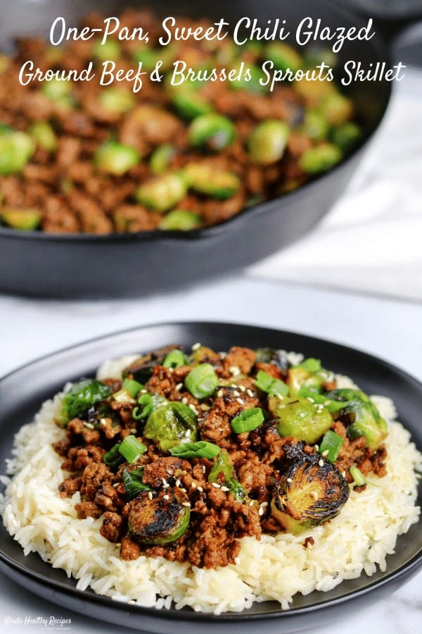 You'll never believe a recipe this simple can pack such a serious flavor punch. Pair this sweet chili ground beef and brussels sprouts skillet with rice, cauliflower rice, noodles, or eat it on its own!